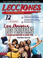 Lecciones biblicas creativas: Los Profetas: 12 lecciones para desarrollar un carácter firme