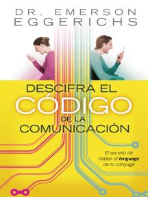 Descifra el código de la comunicación: El secreto de hablar el lenguage de tu cónyuge