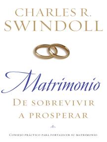 Matrimonio: De sobrevivir a prosperar: Consejo práctico para fortalecer su matrimonio