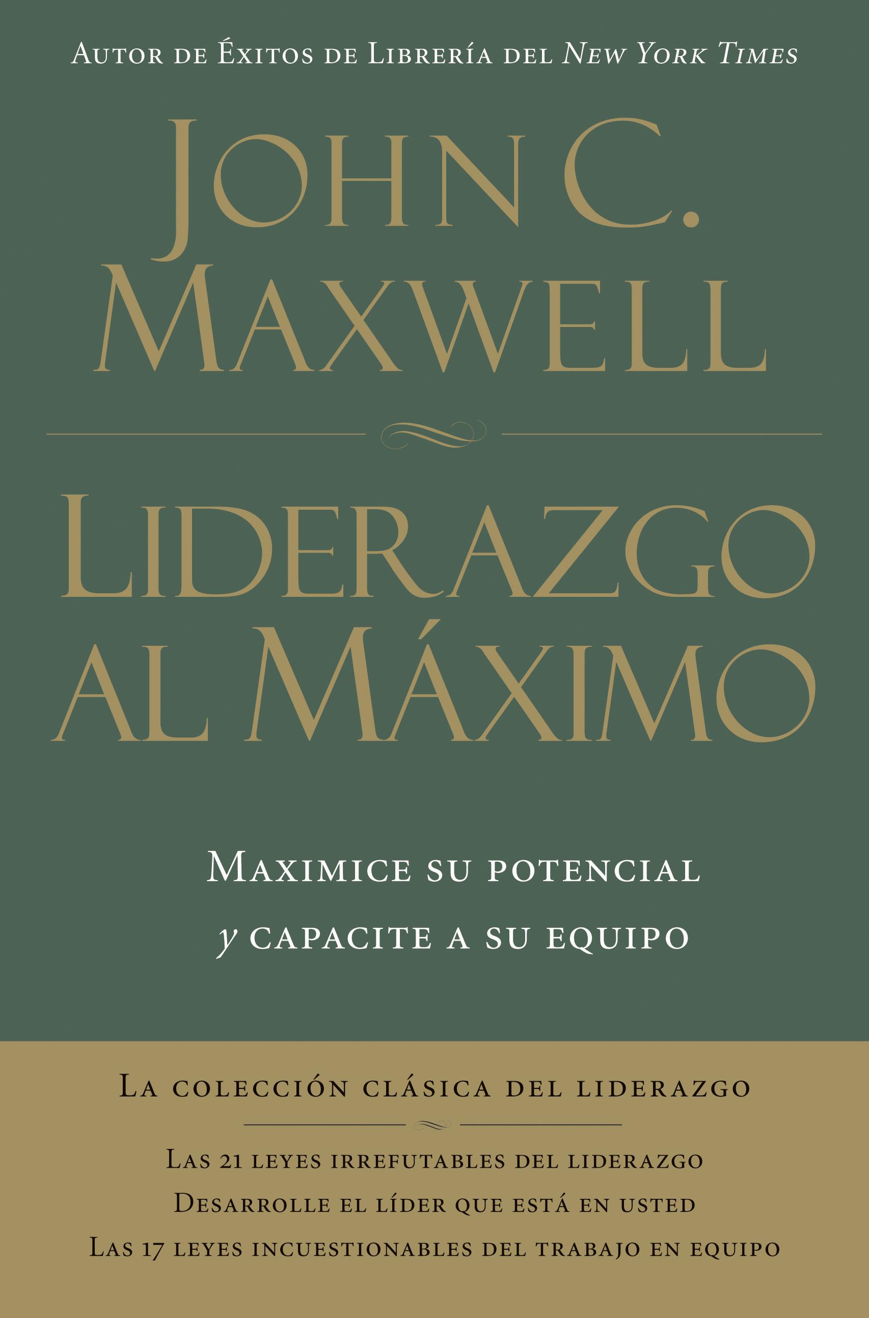 Lea Liderazgo Al Máximo De John C Maxwell En Línea Libros