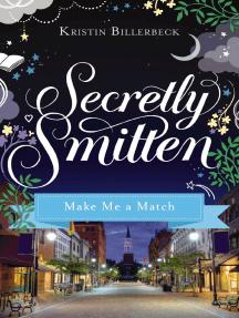 Make Me a Match: A Smitten Novella