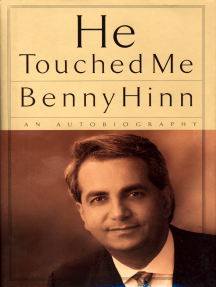 He Touched Me by Benny Hinn - Read Online
