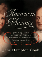 American Phoenix: John Quincy and Louisa Adams, the War of 1812, and the Exile that Saved American Independence
