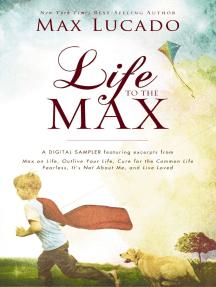 Life to the Max - A Max Lucado Digital Sampler
