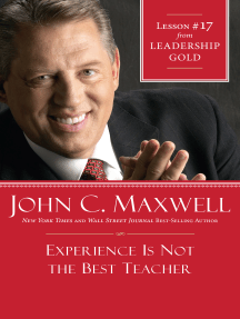 Experience Is Not the Best Teacher: Lesson 17 from Leadership Gold