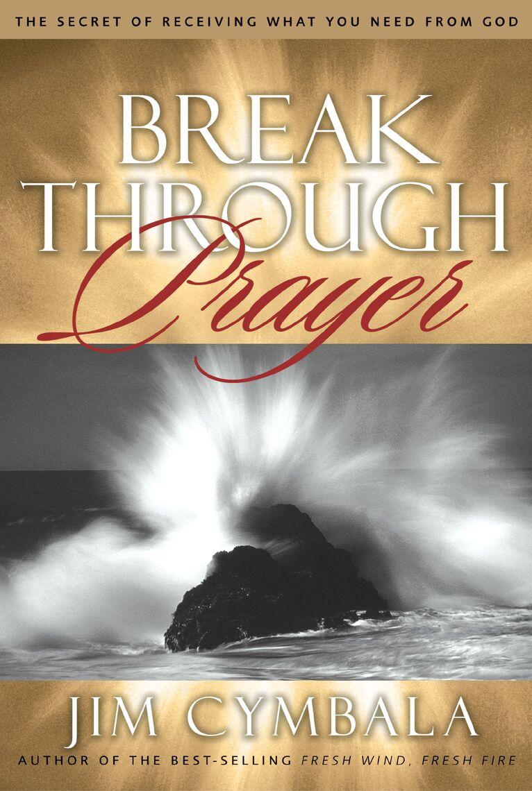 Breakthrough Prayer By Jim Cymbala By Jim Cymbala Read Online