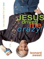 Jesus Drives Me Crazy!