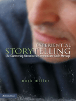 Experiential Storytelling: (Re) Discovering Narrative to Communicate God's Message