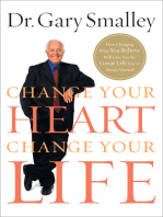 Change Your Heart, Change Your Life