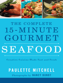 The Complete 15 Minute Gourmet Seafood: Creative Cuisine Made Fast and Fresh