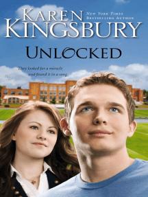 Unlocked: A Love Story