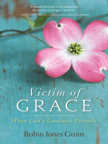 Victim of Grace: When God's Goodness Prevails