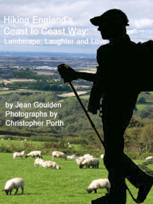Hiking England's Coast to Coast Way: Landscape, Laughter and Love