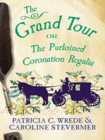 The Grand Tour: Or, The Purloined Coronation Regalia