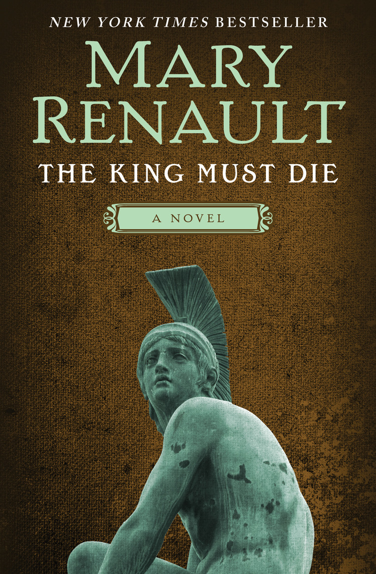 the king must die The king must die: is theseus to perfect to be a human being to be considered a human being one must be subject to or indicative of the weakness, imperfections, and fragility associated with human beings.