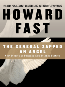 The General Zapped an Angel: New Stories of Fantasy and Science Fiction