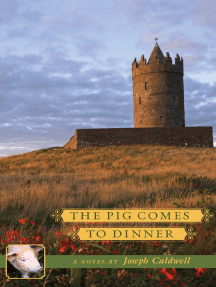 The Pig Comes to Dinner: A Novel