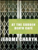 At the Sudden Death Café