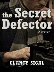 The Secret Defector: A Novel