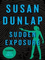 Sudden Exposure