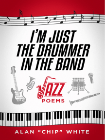 I'm Just the Drummer in the Band: Jazz Poems