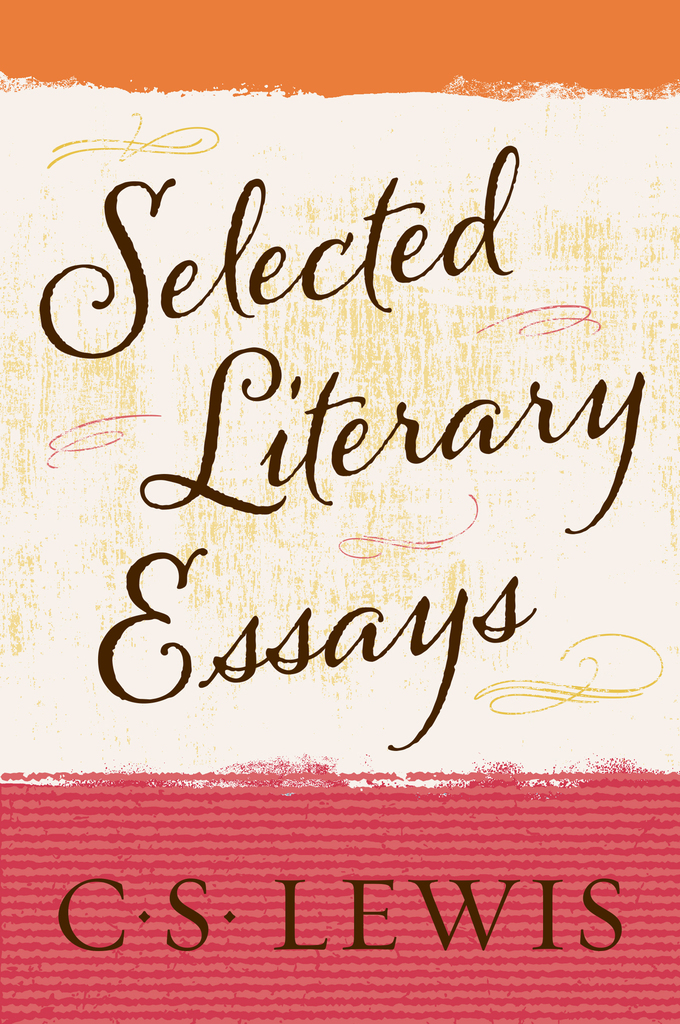 Read Selected Literary Essays Online By C. S. Lewis