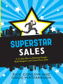 Superstar Sales: A 31-Day Plan to Motivate People, Build Rapport, and Close More Sales