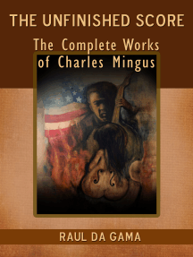 The Unfinished Score: Collected Works of Charles Mingus