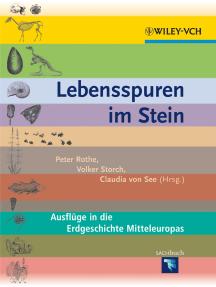 Lebensspuren im Stein: Ausfluge in die Erdgeschichte Mitteleuropas