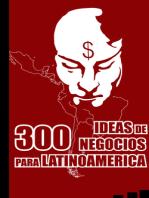 300 Ideas de Negocios para Latinoamérica
