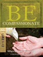 Be Compassionate (Luke 1-13)