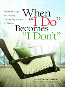 "When ""I Do"" Becomes ""I Don't"": Practical Steps for Healing During Separation & Divorce"