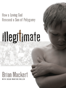 Illegitimate: How a Loving God Rescued a Son of Polygamy