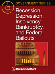 Recession, Depression, Insolvency, Bankruptcy, and Federal Bailouts