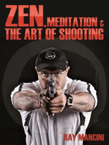 Zen, Meditation & the Art of Shooting: Performance Edge - Sports Edition