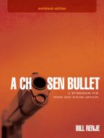 A Chosen Bullet
