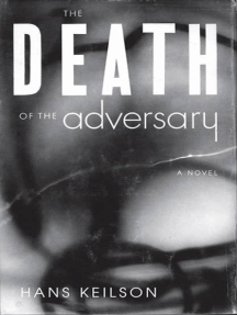 The Death of the Adversary: A Novel
