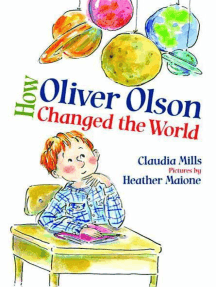How Oliver Olson Changed the World