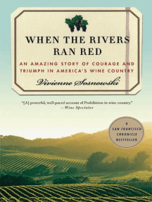 When the Rivers Ran Red: An Amazing Story of Courage and Triumph in America's Wine Country
