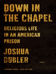 Down in the Chapel: Religious Life in an American Prison