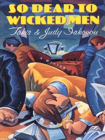 So Dear To Wicked Men