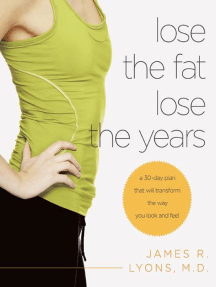 Lose the Fat, Lose the Years: A 30-Day Plan That Will Transform the Way You Look and Feel