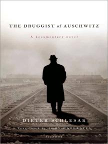 The Druggist of Auschwitz: A Documentary Novel