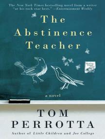 The Abstinence Teacher: A Novel