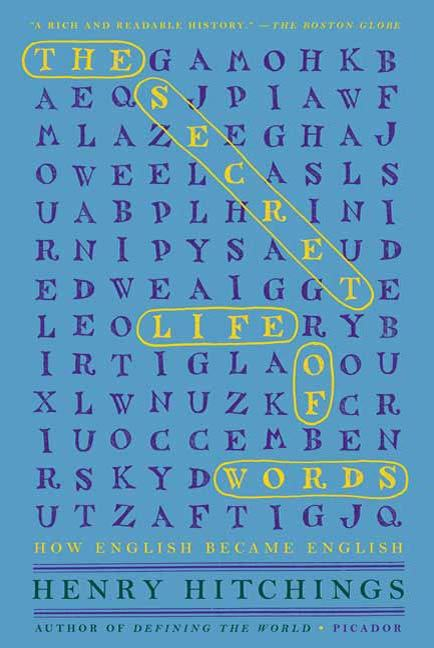 The Curious Spell It Out Enthralling and Extraordinary Story of English Spelling