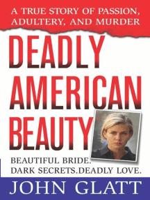 Deadly American Beauty: Beautiful Bride, Dark Secrets, Deadly Love