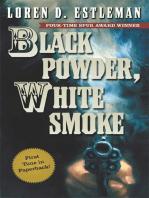 Black Powder, White Smoke
