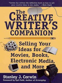 The Creative Writer's Companion: Selling Your Ideas for Movies, Books, Electronic Media, and More