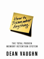 How to Remember Anything: The Total Proven Memory Retention System