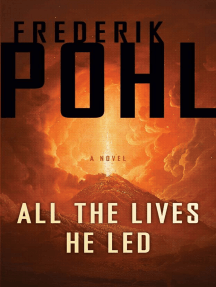 All the Lives He Led: A Novel